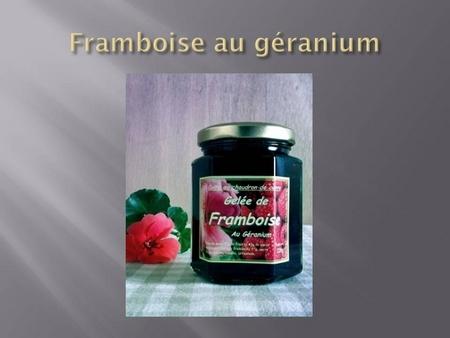 Gelée de framboise au géranium
